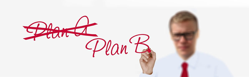 Be prepared with a Plan B